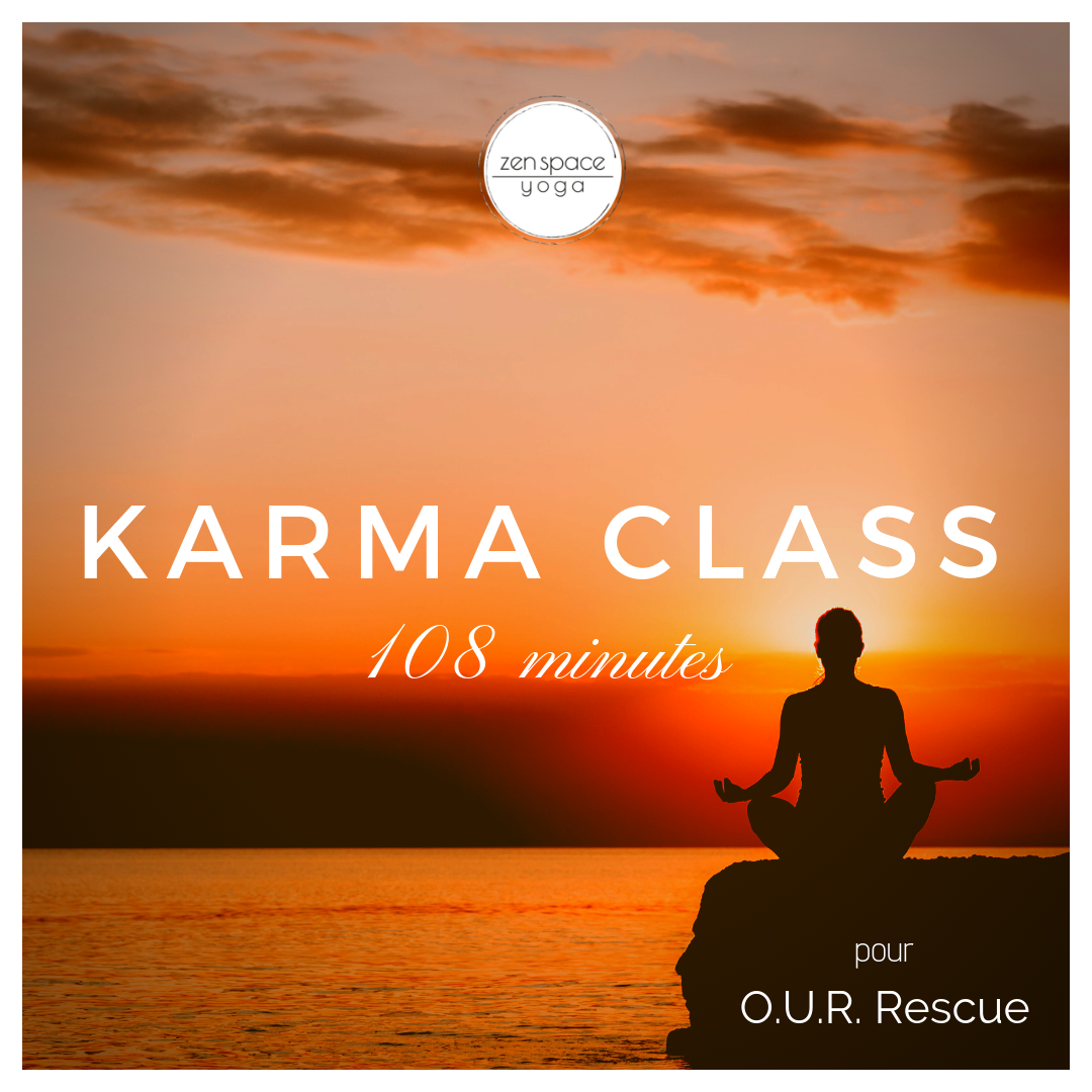 Zenspace Yoga : 108 Karma Class for OUR Rescue