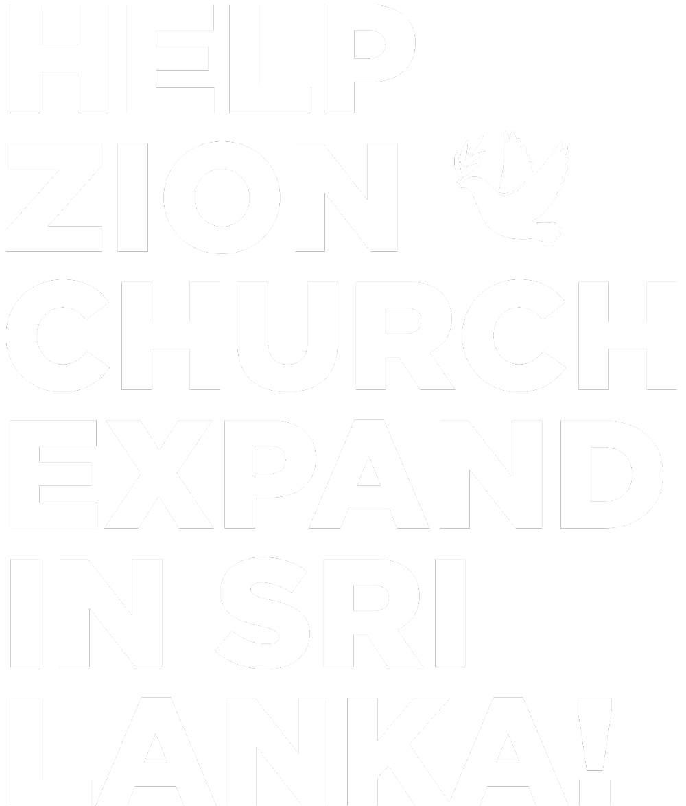 HELP ZION CHURCH EXPAND IN SRI LANKA!