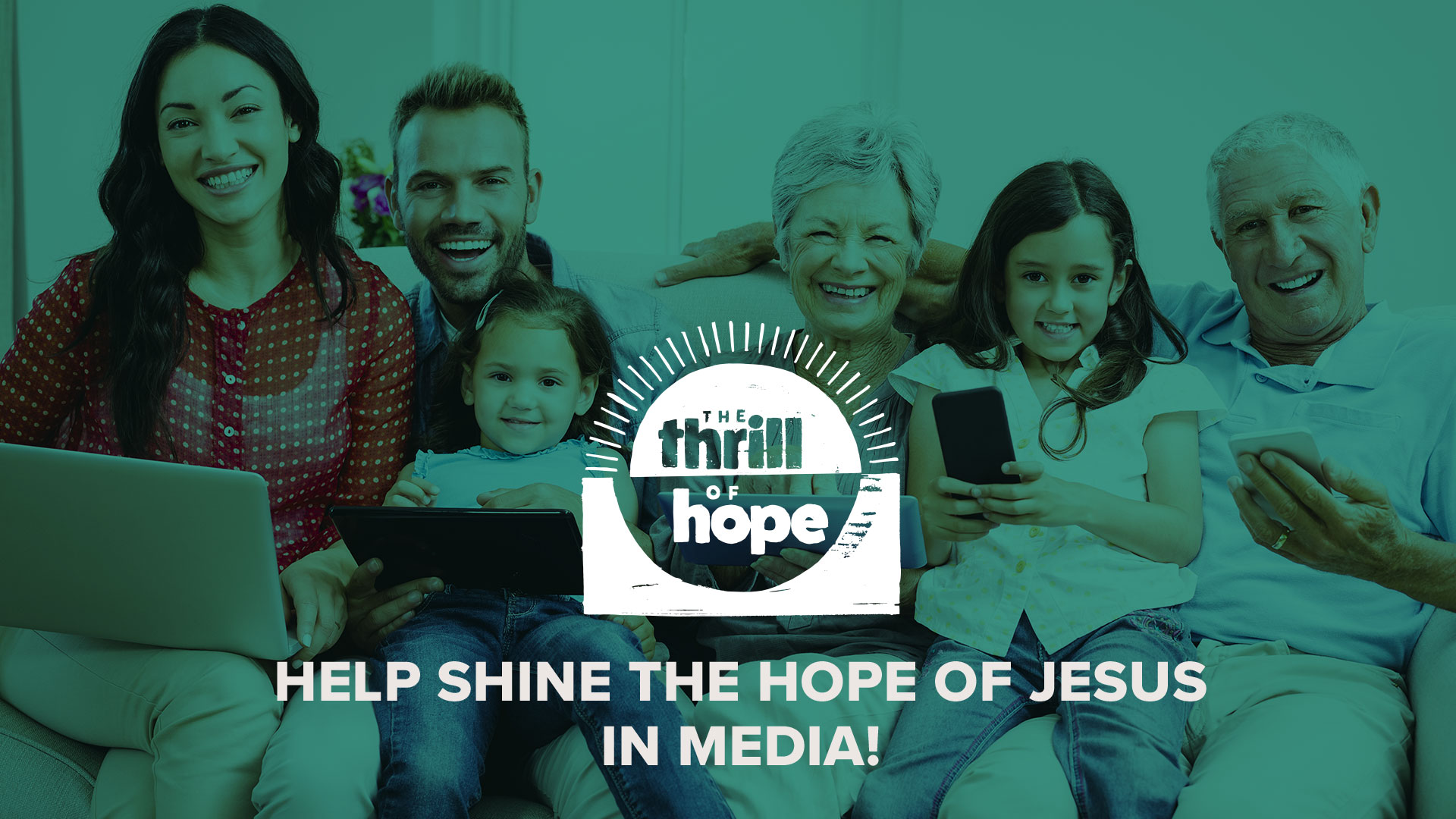 Help Shine the Hope of Jesus in Media