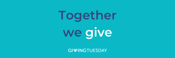 Giving Tuesday 2020, Together We Give