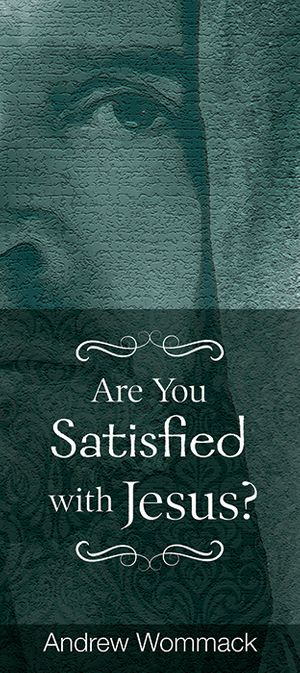 Are you Satisfied with Jesus? - Booklet