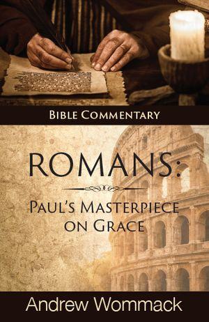 Romans: Paul's Masterpiece on Grace