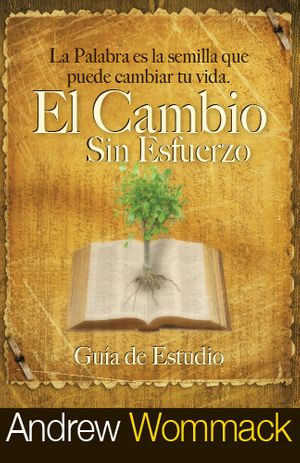 El Cambio Sin Esfuerzo | Spanish: Effortless Change Study Guide