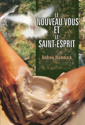 Le Nouveau Vous et le Saint-Esprit | French: The New You & The Holy Spirit