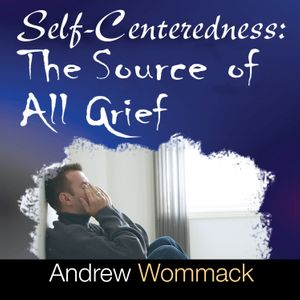 Self-Centeredness: The Source of All Grief - SingleCD