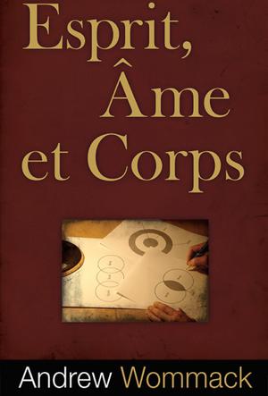 Esprit, Ame et Corps   French: Spirit, Soul & Body