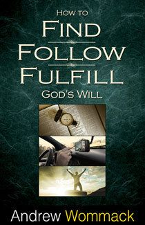 How to Find, Follow & Fulfill God's Will
