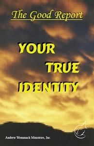 Good Report: Your True Identity