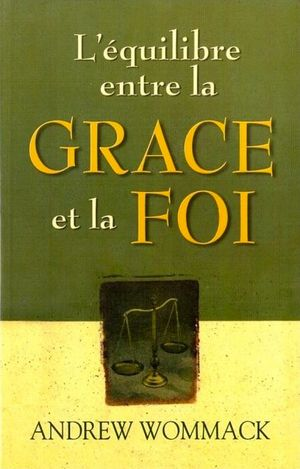 Living in the Balance of Grace and Faith (French)