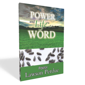 Power and Life in the Word - Lawson Perdue