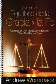 Living in the Balance of Grace and Faith (Spanish)