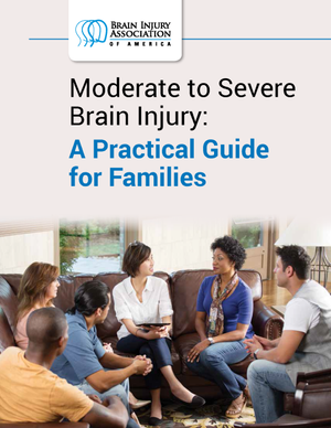 Moderate to Severe Brain Injury: A Practical Guide for Families