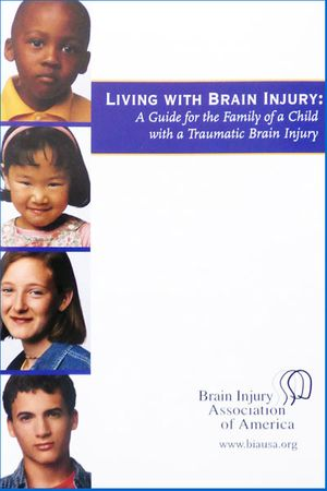 Living with Brain Injury: A Guide for the Family of a Child with a Traumatic Brain Injury