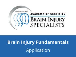Brain Injury Fundamentals Certificate Application