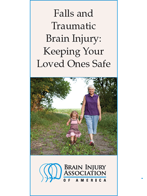 Falls and Traumatic Brain Injury: Keeping Your Loved Ones Safe - Brochure