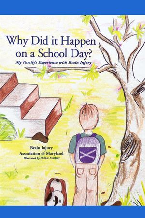 Why Did It Happen On a School Day? My Family's Experience with Brain Injury