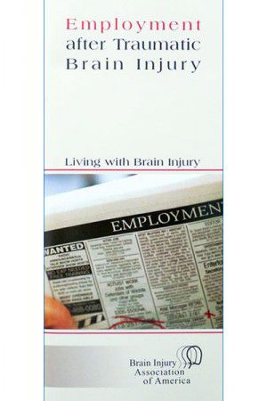 Employment after Traumatic Brain Injury - Living with Brain Injury Brochure