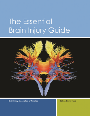 The Essential Brain Injury Guide Edition 5.0