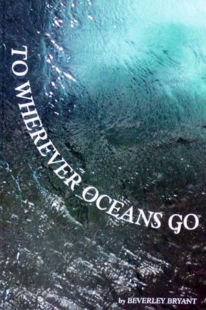 To Wherever Oceans Go