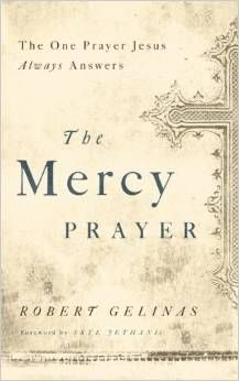 The Mercy Prayer: The One Prayer Jesus Always Answers