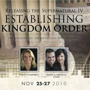 Releasing the Supernatural IV - Establishing Kingdom Order