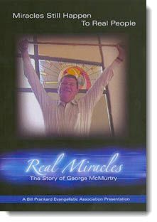 Real Miracles: The Story of George McMurtry (video)