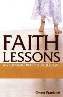 Faith Lessons My Grandchildren Taught Me
