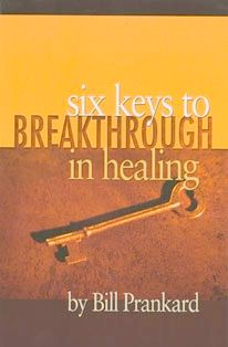 6 Keys to Breakthrough in Healing