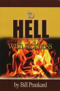 To Hell with Sickness