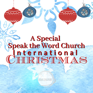 A Special Speak the Word Church International Christmas