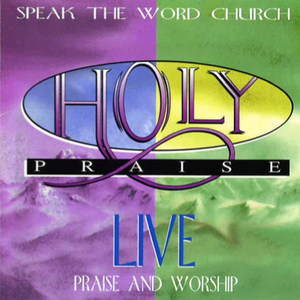 Holy Praise Live Praise and Worship