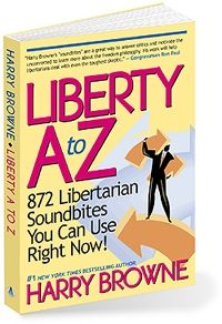 Liberty A to Z: 872 Libertarian Soundbites