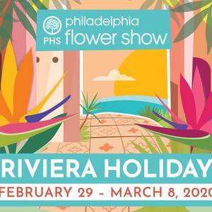 Philadelphia Flower Show: Riviera Holiday - March 3