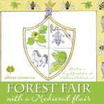 Forest Fair (with a Medieval Flair) - July 7