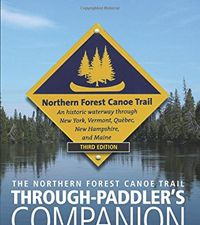 Northern Forest Canoe Trail Through-Paddler's Companion