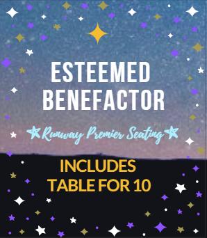 ESTEEMED BENEFACTOR- Includes Table for 10 (Runway Premier Seating)