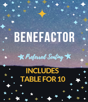 BENEFACTOR- Includes Table for 10 (Preferred Seating)
