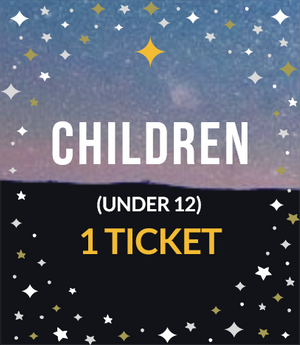 CHILDREN (Under 12)- Includes 1 Ticket
