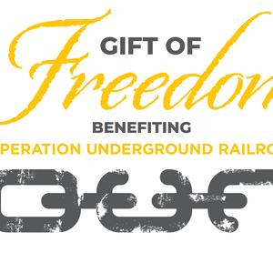 Gift of Freedom Benefiting O.U.R.