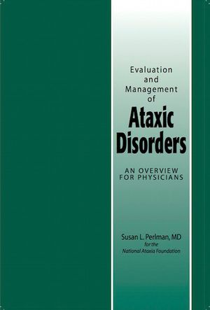 Evaluation and Management of Ataxic Disorders: An Overview for Physicians
