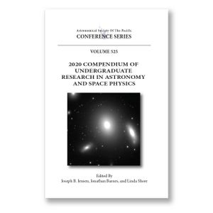 Vol. 525- 2020 Compendium of Undergraduate Research in Astronomy and Space Physics