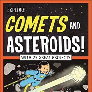 Explore Comets and Asteroids! : With 25 Great Projects