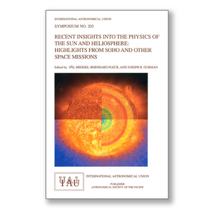 Vol. 203 – Recent Insights into the Physics of the Sun and Heliosphere