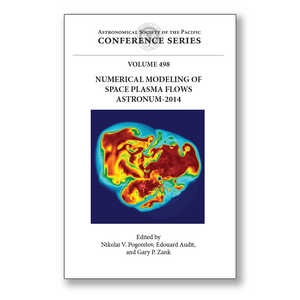 Vol. 498 – Numerical Modeling of Space Plasma Flows ASTRONUM-2014