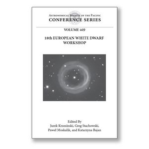 Vol. 469 – 18th European White Dwarf Workshop (EUROWD12)