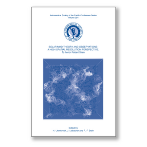 Vol. 354 – Solar MHD Theory and Observations: A High Spatial Resolution Perspective, in Honor of Robert F. Stein