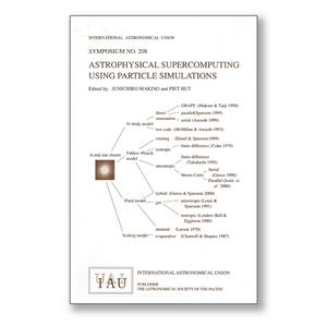 Vol. 208 – Astrophysical Supercomputing Using Particle Simulations
