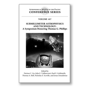 Vol. 417 – Submillimeter Astrophysics and Technology: A Symposium Honoring Thomas G. Phillips