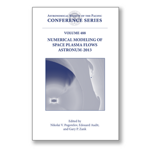 Vol. 488 – 8th International Conference of Numerical Modeling of Space Plasma Flows (ASTRONUM 2013)