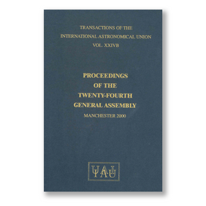 Vol. XXIVB – Transactions of the IAU – Proceedings of the 24th General Assembly